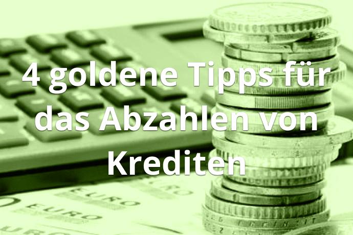 4 goldene Tipps für das Abzahlen von Krediten