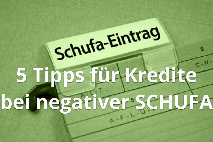 5 Tipps für Kredite bei negativer SCHUFA