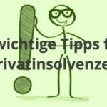 6 wichtige Tipps für Privatinsolvenzen