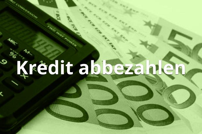 Kredit abbezahlen