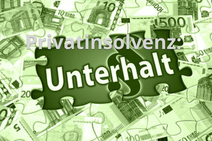 Privatinsolvenz: Unterhalt