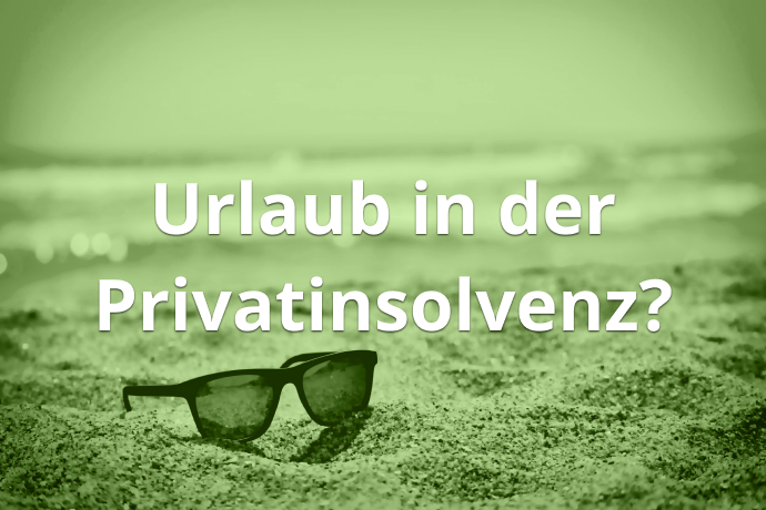 Urlaub in der Privatinsolvenz