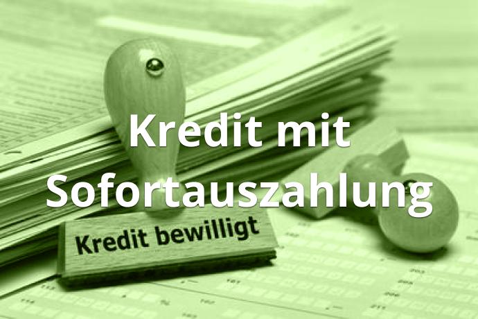 Kredit mit Sofortauszahlung