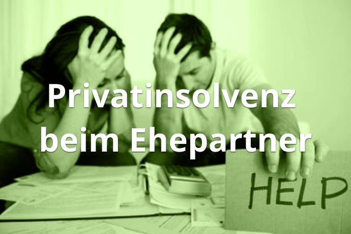 Privatinsolvenz beim Ehepartner