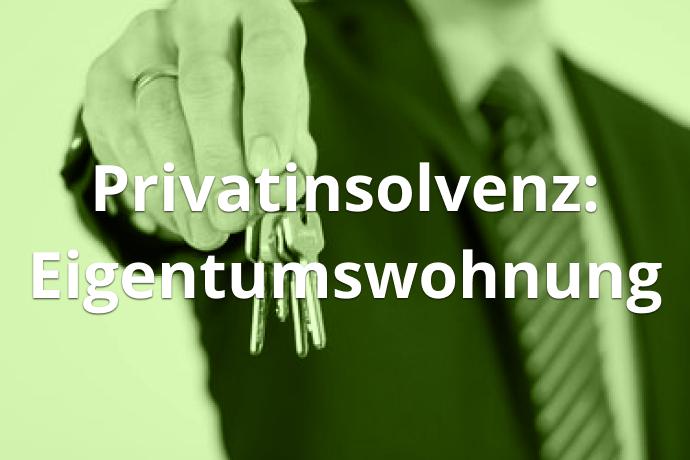Privatinsolvenz Eigentumswohnung