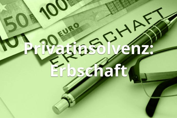 Privatinsolvenz: Erbschaft