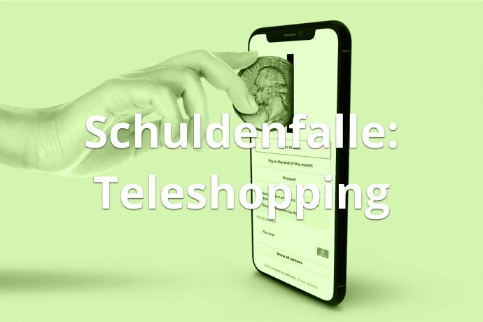 Schuldenfalle: Teleshopping