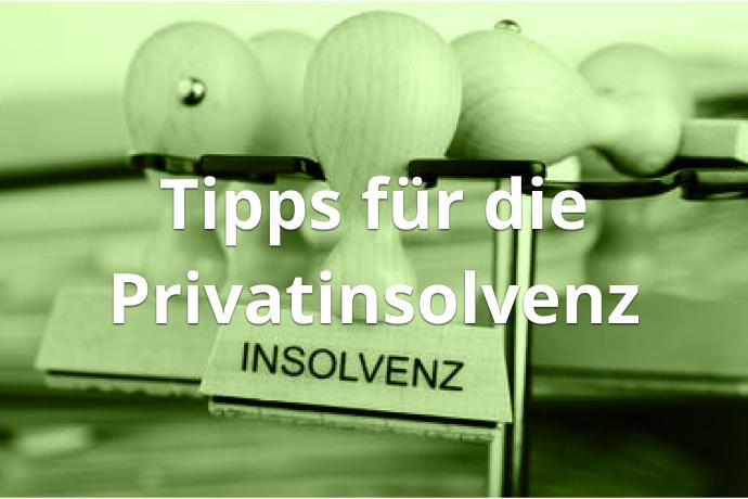 Tipps für die Privatinsolvenz